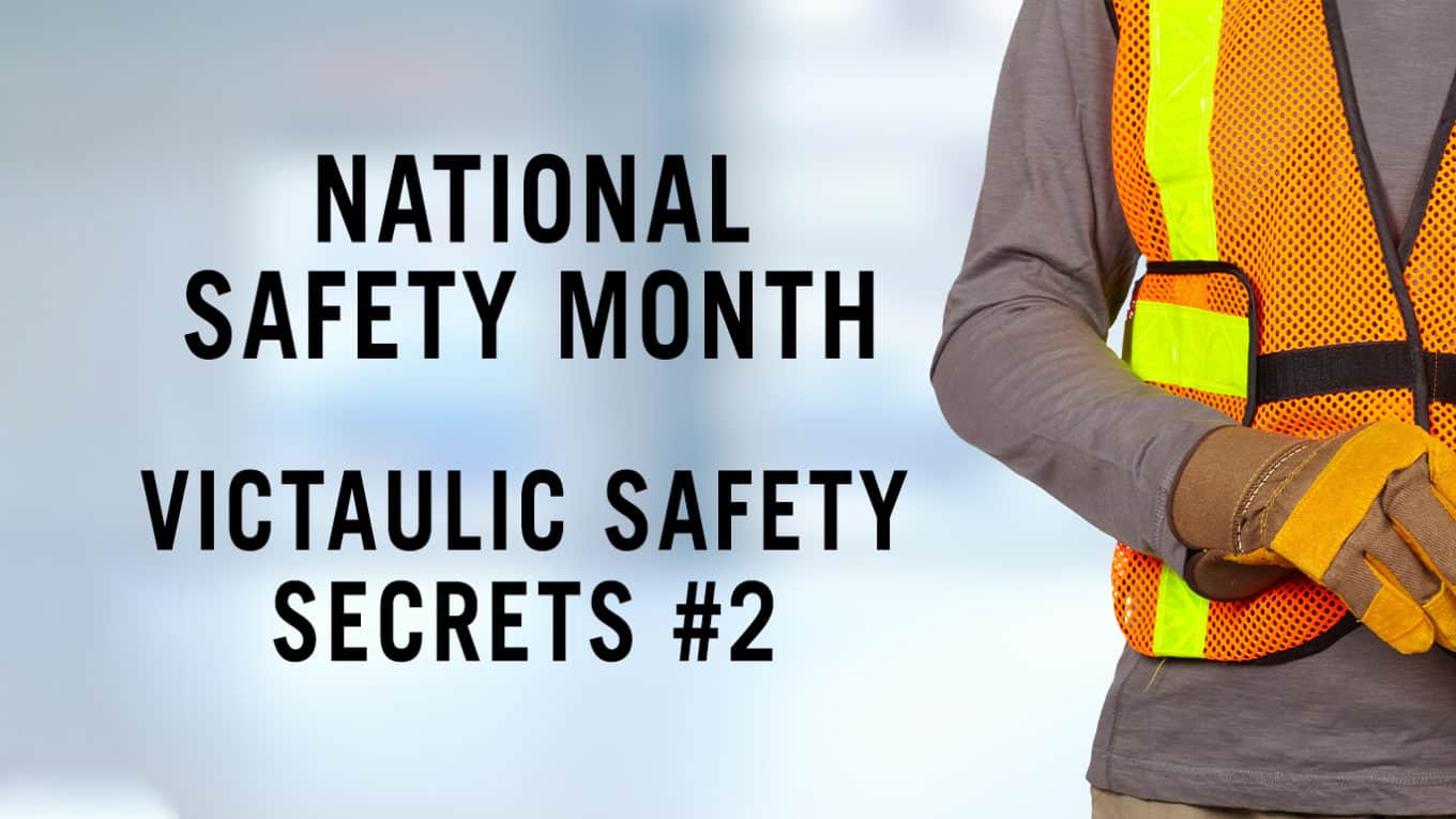 National Safety Month - Victaulic Safety Secrets #2: Driving Purposeful Change